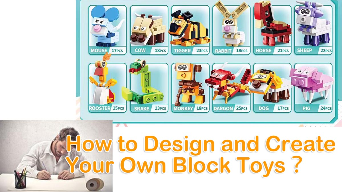 building blocks for kids — How Toys Manufacturer Design and Create it?