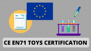 Read more about the article What is CE EN71 Toys Certification and How to Apply test report?