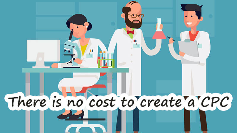 There is no cost to create a CPC