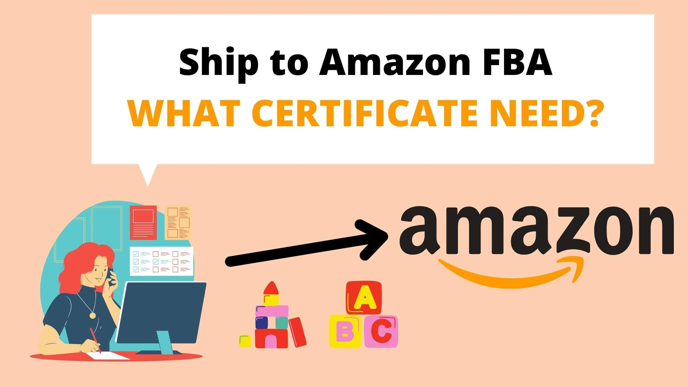 Ship to Amazon FBA WHAT CERTIFICATE NEED