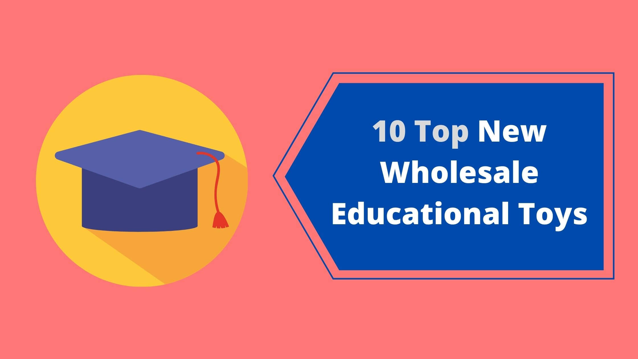 You are currently viewing 10 Top New Wholesale Educational Toys for Toddlers and Kids
