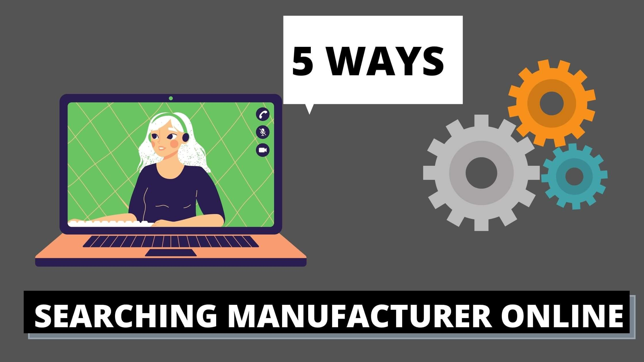 5 WAYS to searching Manufacturer online