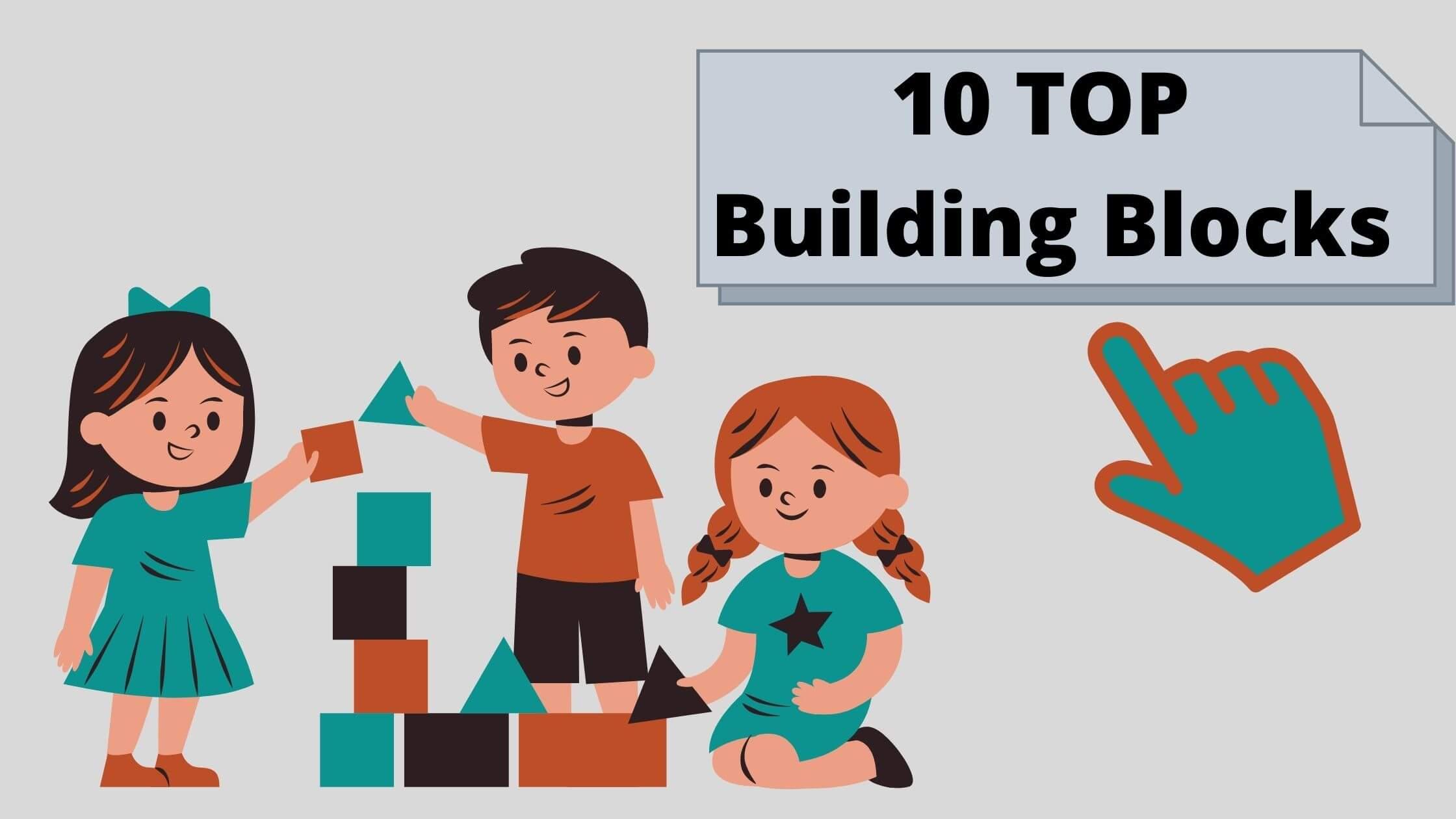 10 TOP Building Blocks