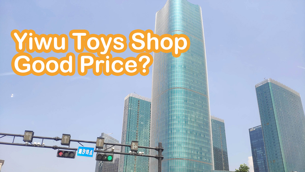 You are currently viewing How is the Yiwu Toys Shop Wholesale Price & Buying Quantity?
