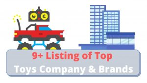 Read more about the article 9+ Listing of Top Toys Company & Brands — Update Monthly