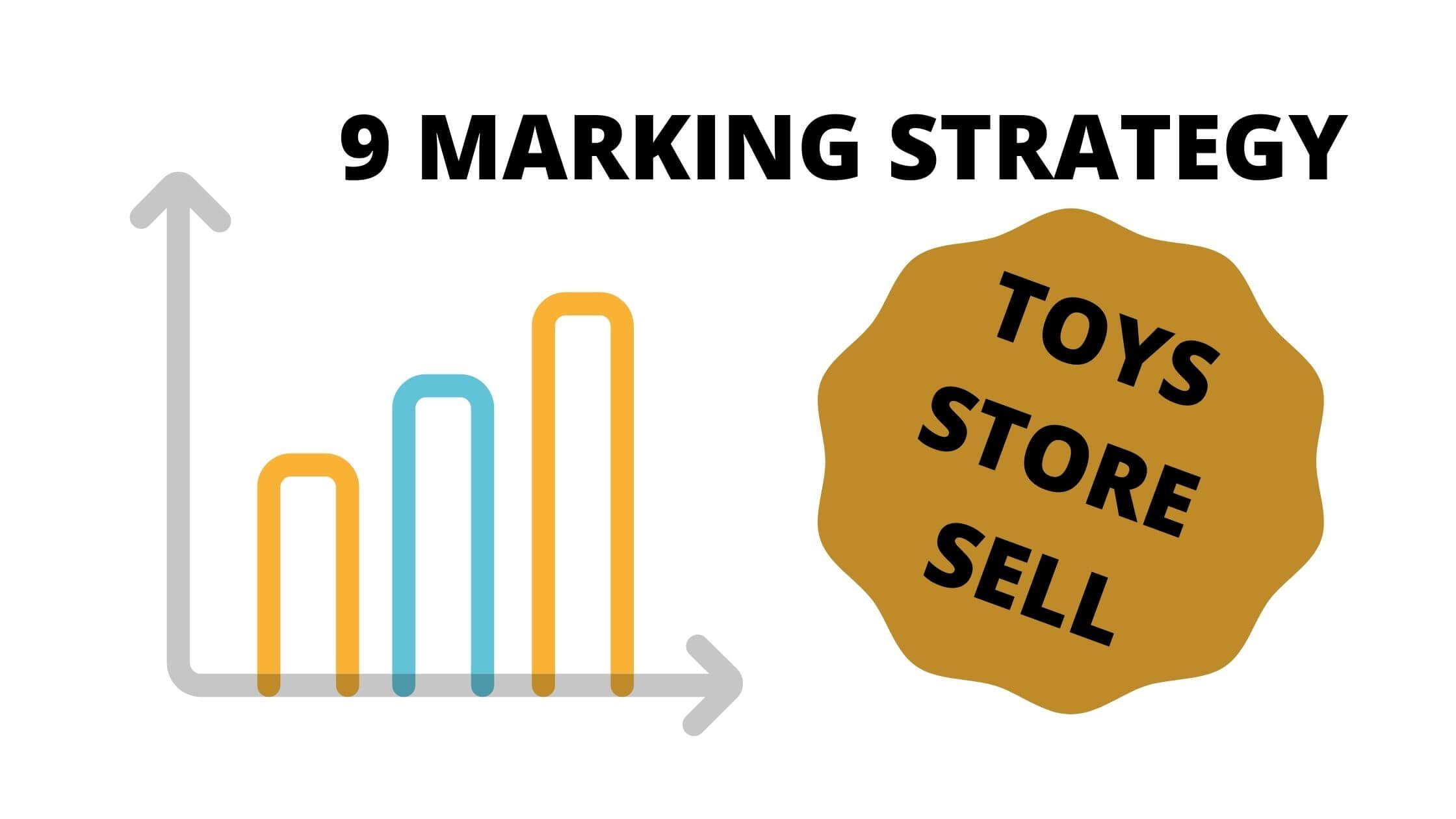 9 MARKING STRATEGY
