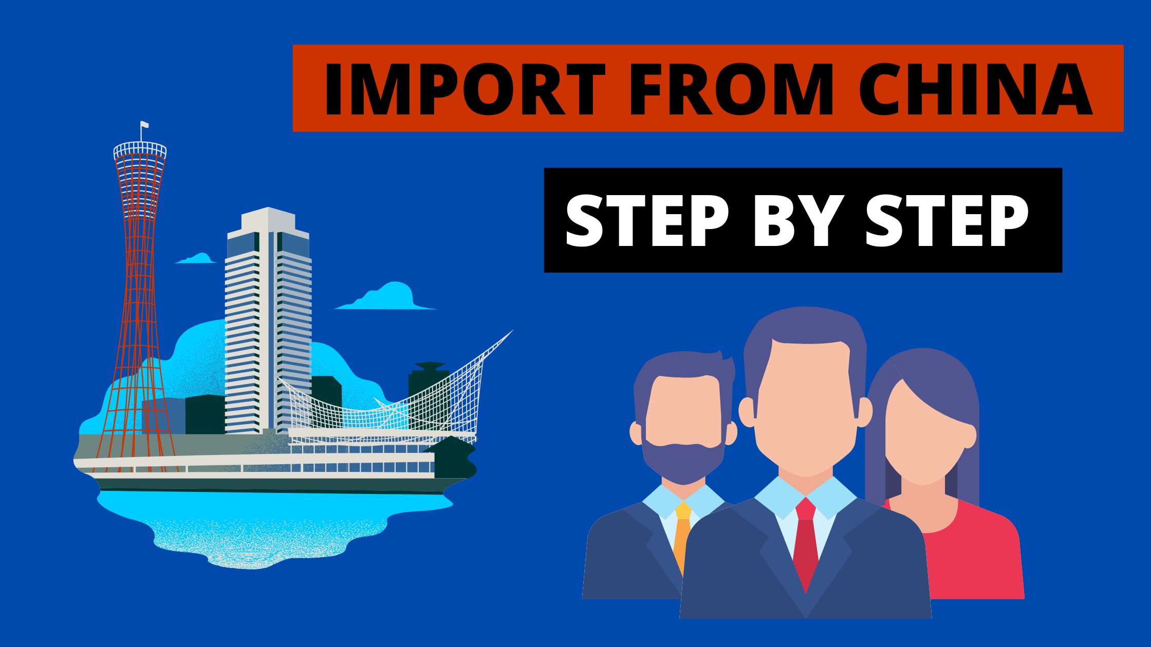 You are currently viewing How to Import From China: Step by Step Ultimate Guide 2021
